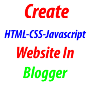 Create-HTML-CSS-Javascript-Website-In-Blogger