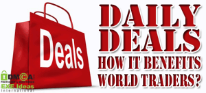 Daily-Deals-How-It-Benefits-World-Traders