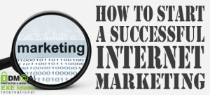 How-To-Start-A-Successful-Internet-Marketing-Campaign