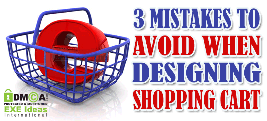 3 Mistakes To Avoid When Designing Shopping Cart