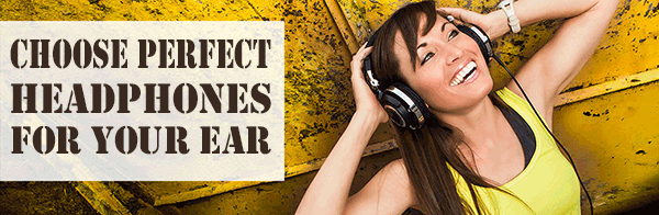 Choose-Perfect-Headphones-For-Your-Ear