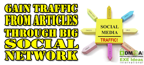 How To Gain Traffic From Articles Through Social Network?