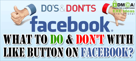 What To DO & DON'T With Like Button On Facebook?