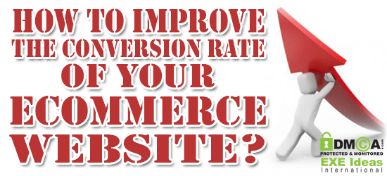 How To Improve The Conversion Rate Of Your ECommerce Website?