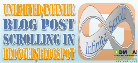 How To Add Unlimited/Infinite Blog Post Scrolling In Blogger/Blogspot?