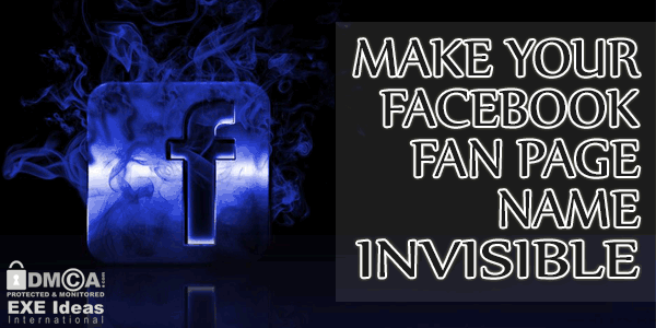 How To Make Your Facebook Fan Page Name Invisible?