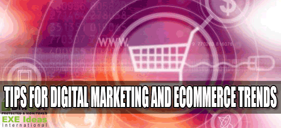 Tips For Digital Marketing And ECommerce Trends