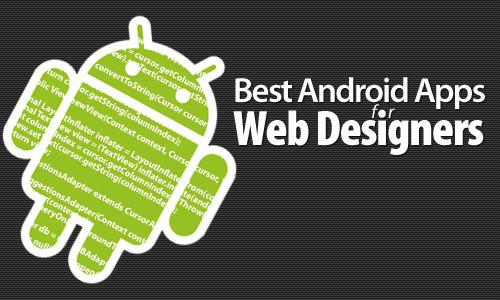 Best Rated Android Apps For Web Designers & Developers