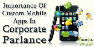 Importance-Of-Custom-Mobile-Apps-In-Corporate-Parlance