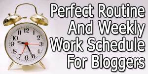 Perfect-Routine-And-Weekly-Work-Schedule-For-Bloggers