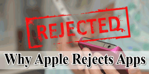 Why-Apple-Rejects-Apps