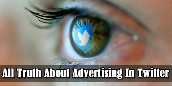 How To Advertise In Twitter? All Truth About Advertising In Twitter