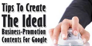 Tips-To-Create-The-Ideal-Business-Promotion-Contents-For-Google
