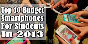 Top-10-Budget-Smartphones-For-Students-In-2013