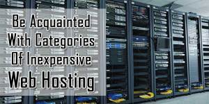 Be-Acquainted-With-Categories-Of-Inexpensive-Web-Hosting