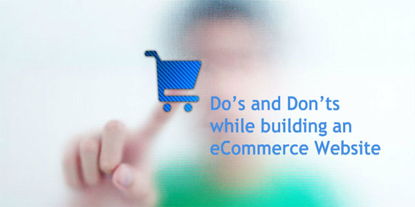 Do's And Don'ts While Building An ECommerce Website