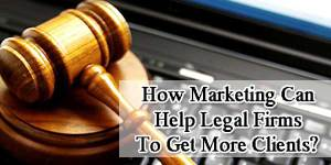 How-Marketing-Can-Help-Legal-Firms-To-Get-More-Clients