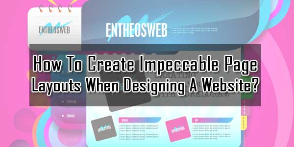 How To Create Impeccable Page Layouts When Designing A Website?