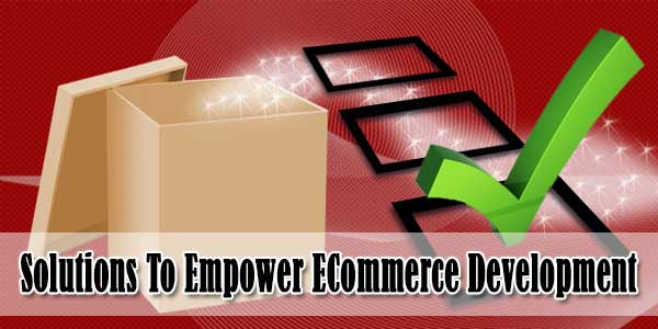 Effective Solutions To Empower ECommerce Development With Magento
