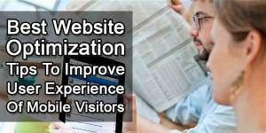 Best-Website-Optimization-Tips-To-Improve-User-Experience-Of-Mobile-Visitors