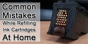 Common-Mistakes-While-Refilling-Ink-Cartridge-At-Home
