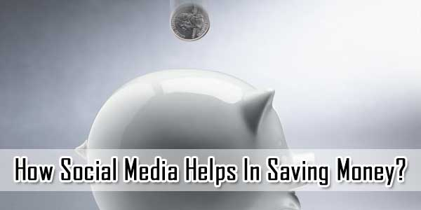 How Social Media Helps In Saving Money?