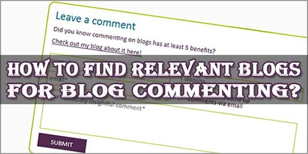 How To Find Relevant Blogs For Blog Commenting?
