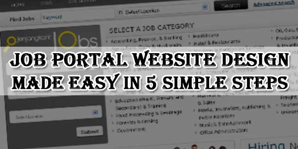 Job Portal Website Design Made Easy In 5 Simple Steps