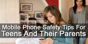 Mobile-Phone-Safety-Tips-For-Teens-And-Their-Parents