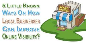 5-Little-Known-Ways-On-How-Local-Businesses-Can-Improve-Online-Visibility