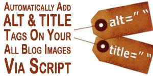 Add-Real-ALT-amp-TITLE-Tags-On-Your-All-Blog-Posts-Images-Automatically