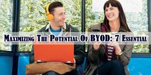 Maximizing-The-Potential-Of-BYOD-7-Essential-Tips