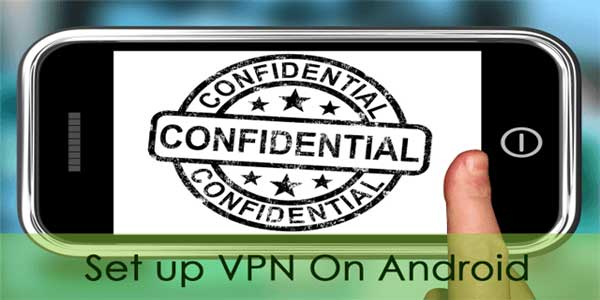 Top Five Android VPNs -- The Key to Ultimate Online Security