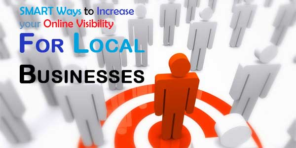 5 Little Known Ways On How Local Businesses Can Improve Online Visibility?