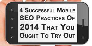 4-Successful-Mobile-SEO-Practices-Of-2014-That-You-Ought-To-Try-Out