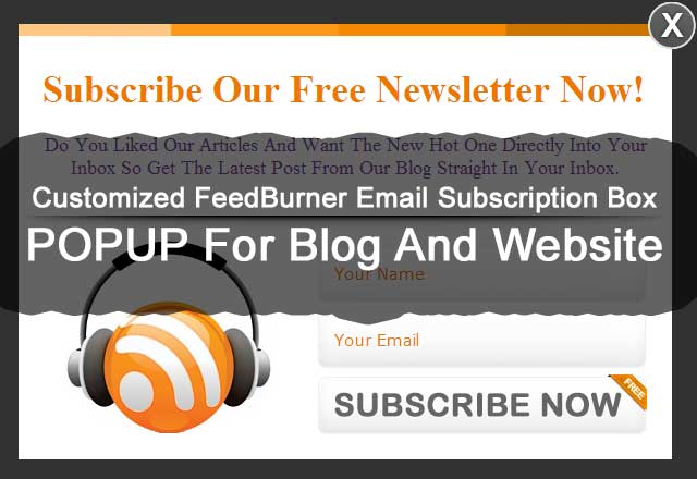Customized FeedBurner Email Subscription Box POPUP For Blog And Website
