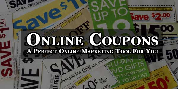 Online Coupons: A Perfect Online Marketing Tool For You