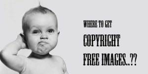 Where-To-Get-Copyright-Free-Images-For-Your-Blog-Posts
