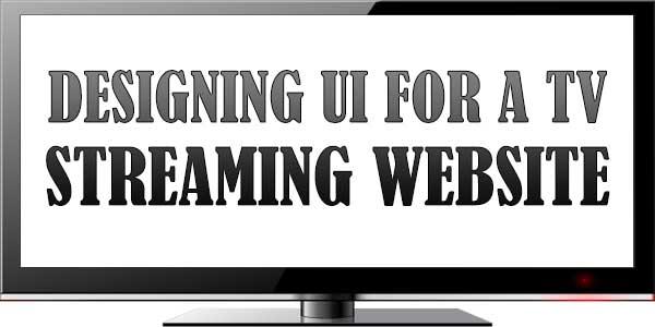 Designing UI For A TV Streaming Website