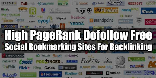 High PageRank Dofollow Free Social Bookmarking Sites For Backlinking