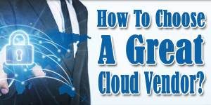 How-To-Choose-A-Great-Cloud-Vendor