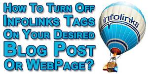 How-To-Turn-Off-Infolinks-Tags-On-Your-Desired-Blog-Post-Or-WebPage