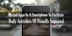 Myriad-Apps-In-A-Smartphone-To-Facilitate-Daily-Activities-Of-Visually-Impaired