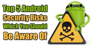Top-5-Android-Security-Risks-Which-You-Should-Be-Aware-Of