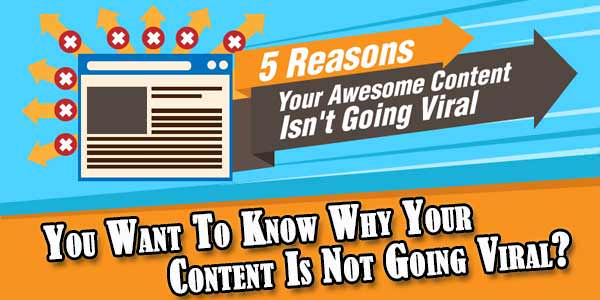 You Want To Know Why Your Content Is Not Going Viral?