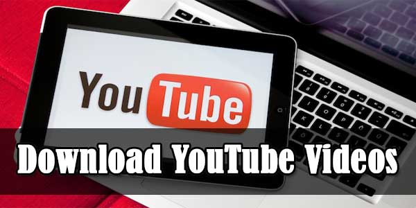 5 Fast Ways To Download YouTube Videos In Computer
