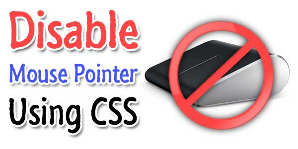 Disable Mouse Pointer Using CSS