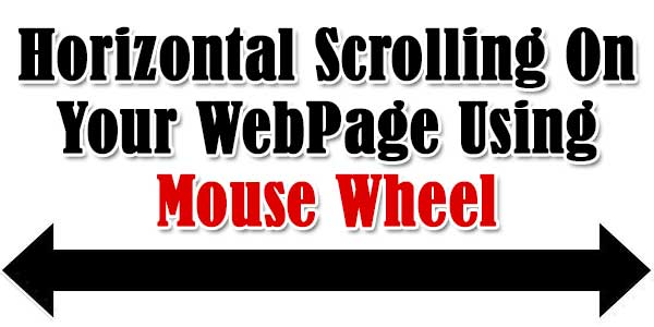 Horizontal Scrolling On Your WebPage Using Mouse Wheel