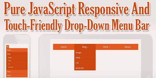 Pure JavaScript Responsive And Touch-Friendly Drop-Down Menu Bar