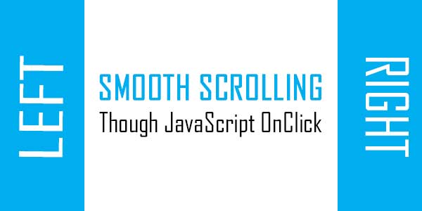 Smooth Scroll To A Desired Left Or Right DIV OnClick Via Pure JavaScript